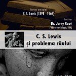 Forum 4 iulie – C.S.Lewis si problema raului – Dr Jerry Root (SUA)