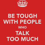 be-tough-with-people-who-talk-too-much