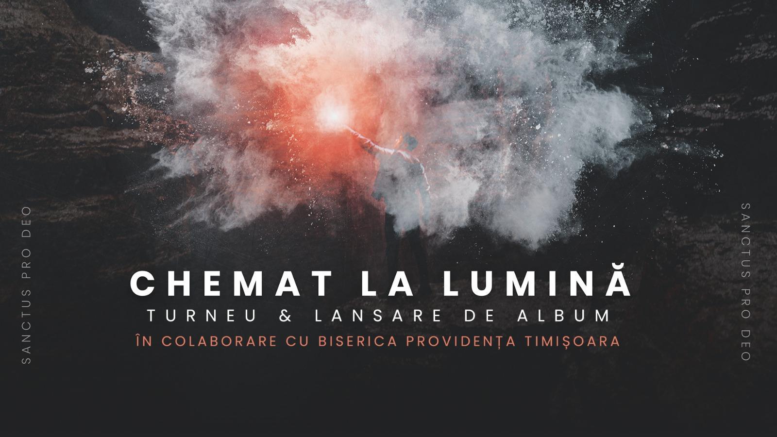 Corul Sanctus Pro Deo în colaborare cu Biserica Providența Timișoara organizează Concert –  Chemat la Lumină – Timișoara